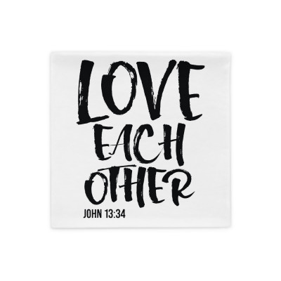 Love Each Other - Pillow Case