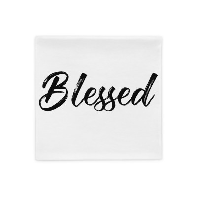 Blessed - Pillow Case
