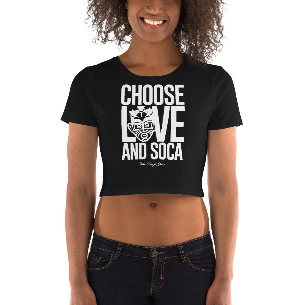 CHOOSE LOVE AND SOCA - Women's Crop Top