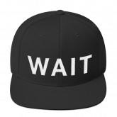 """WAIT""""- Snapback Hat (Unisex)"""