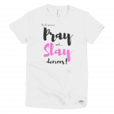 """""""Pray & Slay Demons"""" - Short sleeve women's t-shirt - White"""