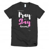 'Pray & Slay Demons' -Short sleeve women's t-shirt - Black
