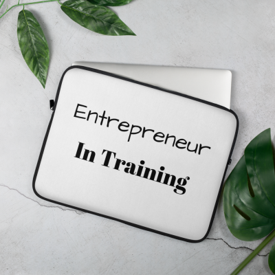 """Entrepreneur In Training"" Laptop Sleeve"