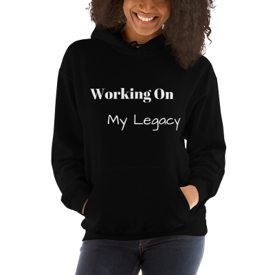 """Working On My Legacy"" Unisex Hoodie"