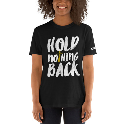 Hold Nothing Back - Short-Sleeve Unisex T-Shirt