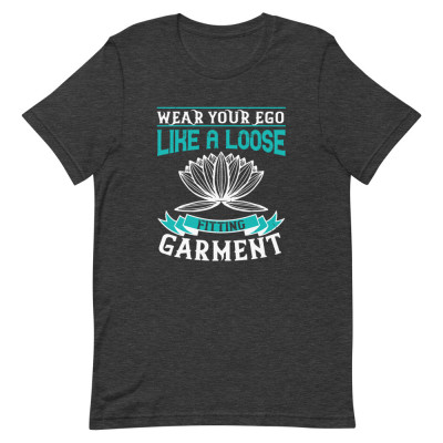 Wear Your Ego Loosely
