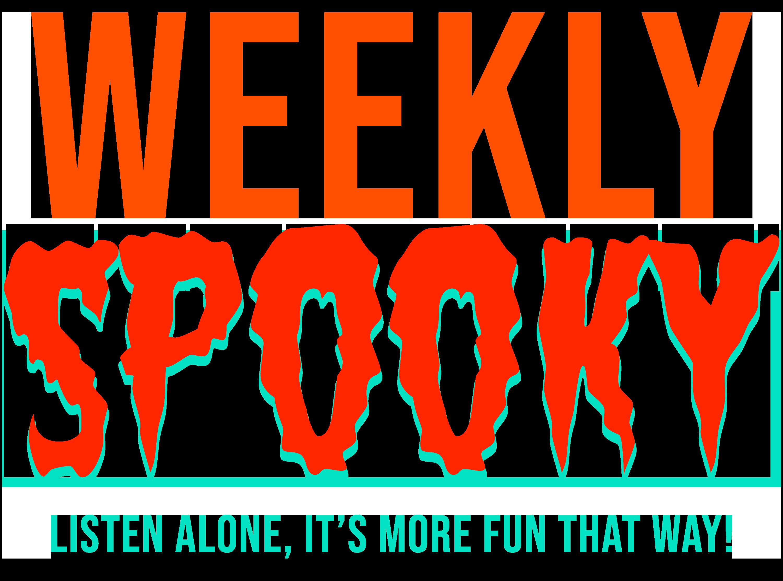 Weekly Spooky