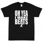 Oh Yea I Make Beats 2 Short Sleeve T-Shirt