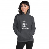 This Little Light of Mine —deydreaming mindful outerwear - unisex dark gray hoodie