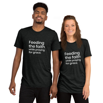 feeding the faith while praying for grace -deydreaming mindful outerwear - short sleeve charcoal gray t-shirt