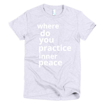 where do you practice inner peace - deydreaming mindful outerwear - gray short sleeve t-shirt