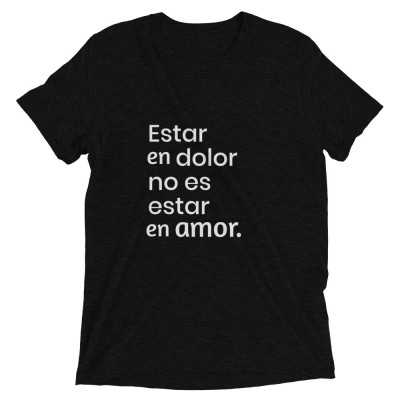 estar en dolor no es estar en amor  - deydreaming mindful outerwear - short sleeve charcoal gray t-shirt