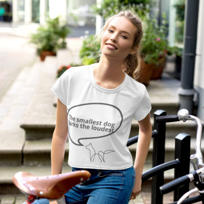 t-shirt — The smallest dog barks the loudest — deydreaming Crop Tee