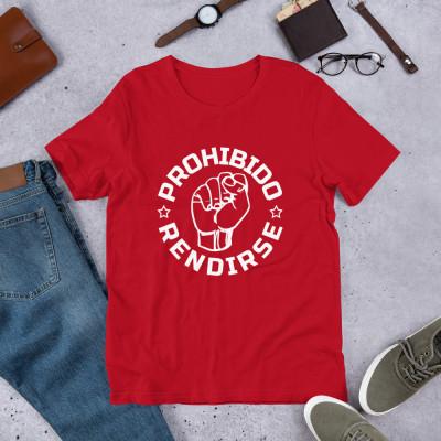 Camiseta UNISEX - PHOHIBIDO RENDIRSE (c) by SUERTECERO