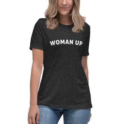 Woman Up • Relaxed T-Shirt