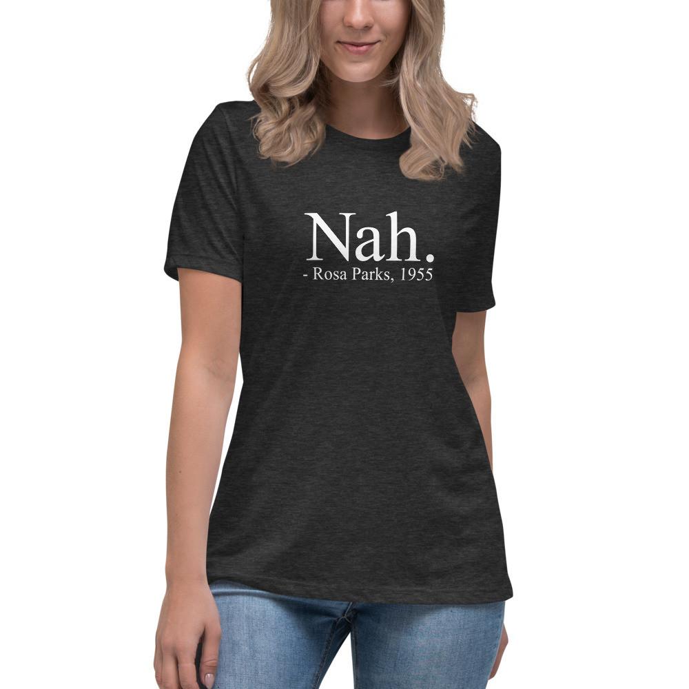 Nah Rosa Parks • Relaxed T-Shirt