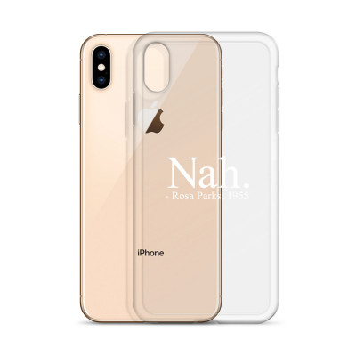 Nah Rosa Parks (Transparent) • iPhone Case