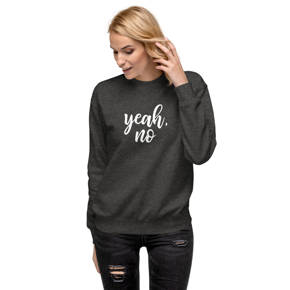 Yeah, No • Unisex Fleece Pullover