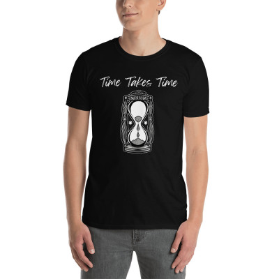 Time Takes Time Short-Sleeve Unisex T-Shirt