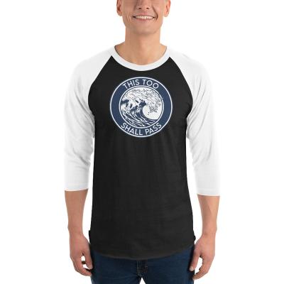 This Too Shall Pass 3/4 sleeve raglan shirt