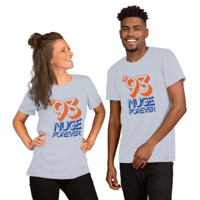 Short-Sleeve Unisex T-Shirt: #93 Nuge Forever