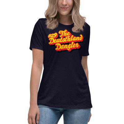 Women's Relaxed T-Shirt: #29 The Deutschland Dangler
