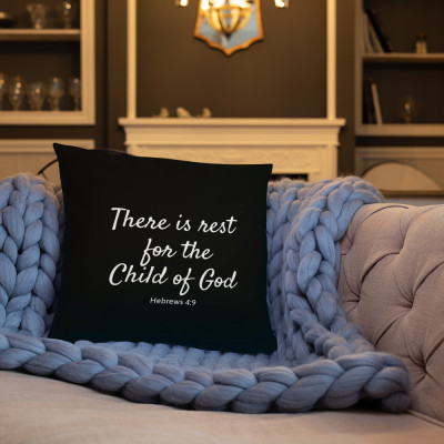 Rest For The Child of God Pillow
