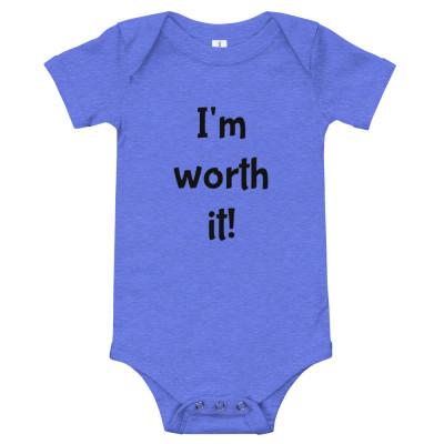 I'm Worth It! Infant One Piece