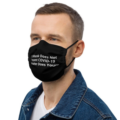 This Mask Does Not Prevent COVID-19 and Neither Does Yours.   color-Black