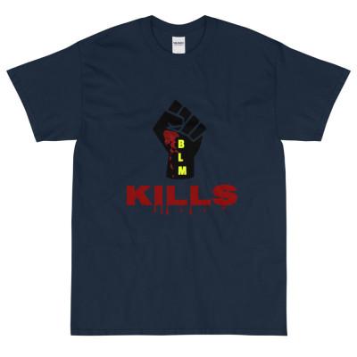 Blm kills Short Sleeve T-Shirt