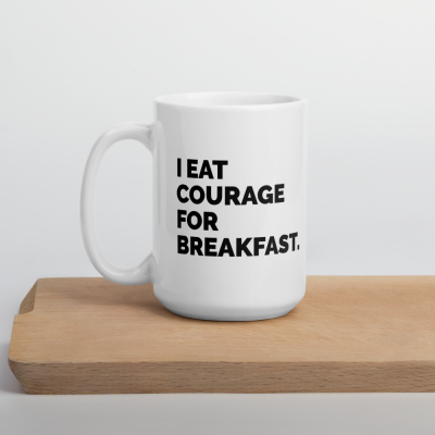 Courage for Breakfast 15oz Mug