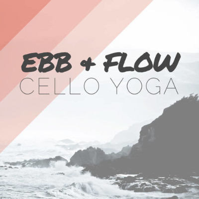 Ebb and Flow - Cello Yoga (Download)