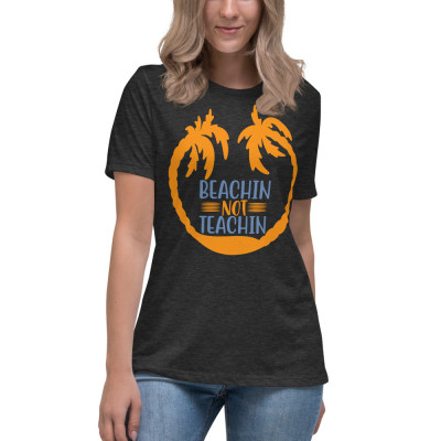 Beachin Not Teachin