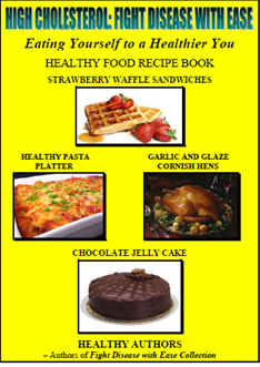 HIGH CHOLESTEROL BOOK - Fight Disease with Ease