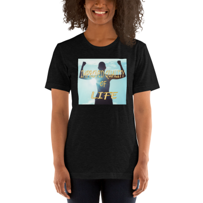 Improved Quality of Life - Short-Sleeve T-Shirt - For Him or For Her