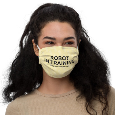Robot In Training Premium Covid Face Mask | Covid Gag Gifts | Covid Slave Gear