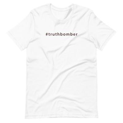 #truthbomber - Short Sleeve Unisex Tee