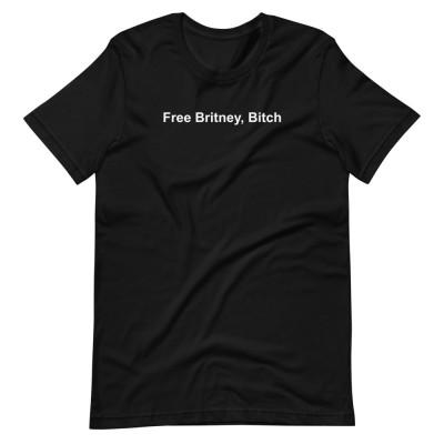 Free Britney, Bitch - Unisex Short Sleeve Tee