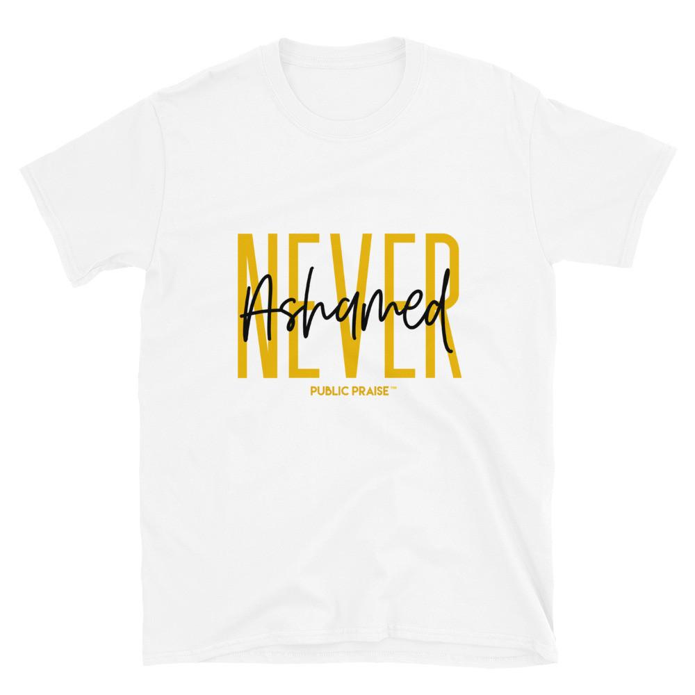Never Ashamed T-Shirt