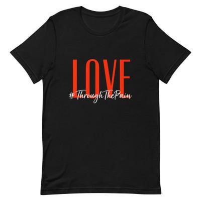 Love through the pain  T-Shirt