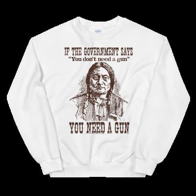 2nd Amendment You Need a Gun Sweatshirt