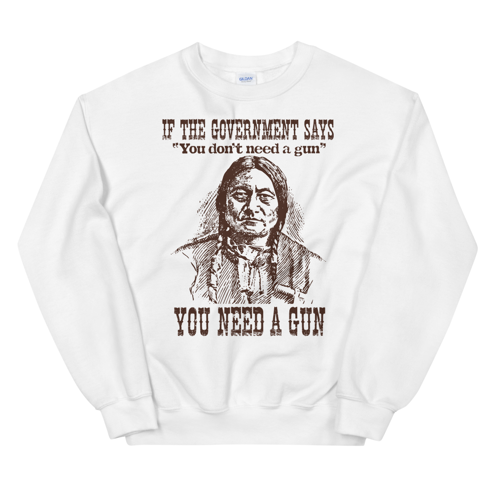 2nd Amendment You Need a Gun Sweatshirt