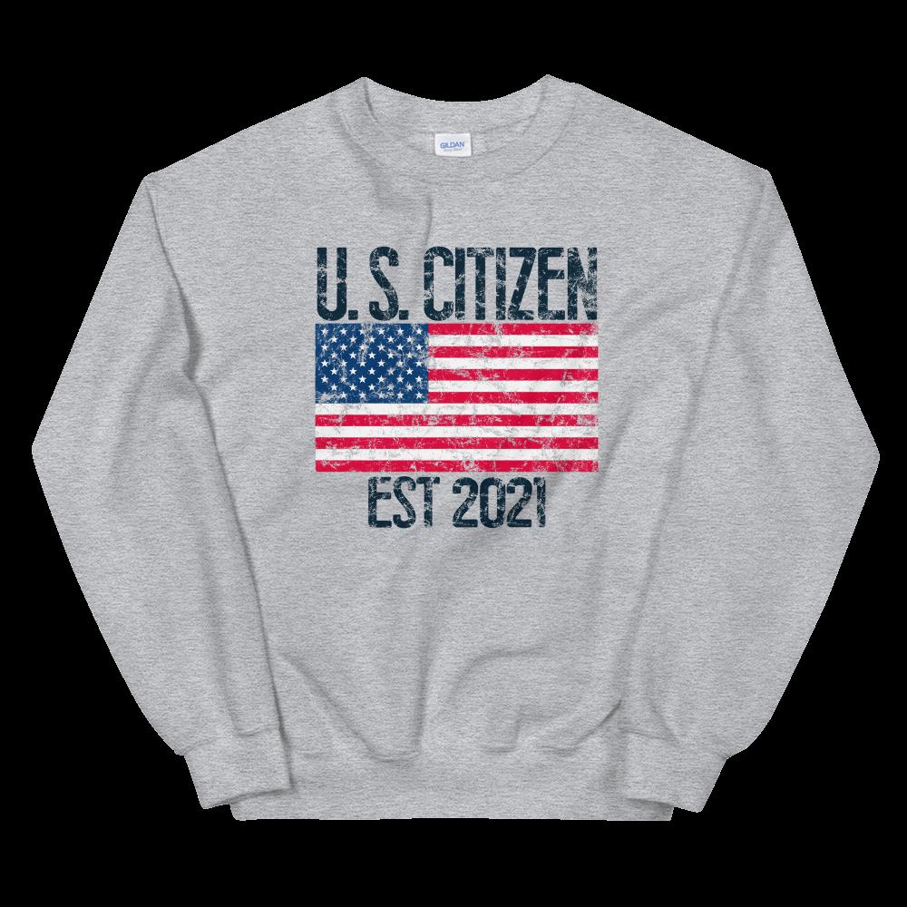 US Citizen Est 2021 Sweatshirt American Citizenship