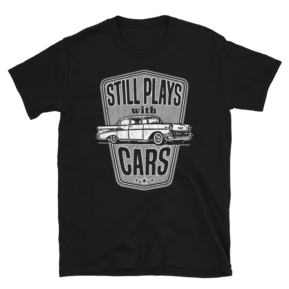 Still Plays With Cars T-Shirt Classic '57 Auto