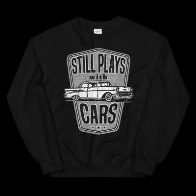 Still Plays With Cars Sweatshirt Classic '57 Auto