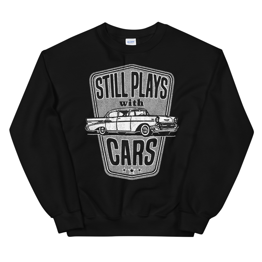 Still Plays With Cars Sweatshirt Classic '57 Auto