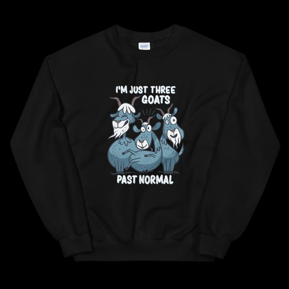 Three Goats Past Normal Sweatshirt