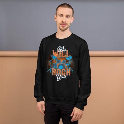We Will Rock You Unisex Sweatshirt