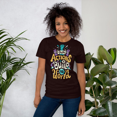 Our Actions Build Our World Short-Sleeve Unisex T-Shirt